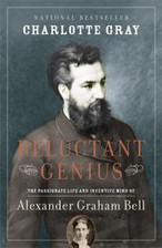 Reluctant Genius: The Passionate Life and Inventive Mind of Alexander Graham Bell